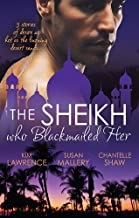 The Sheikh Who Blackmailed Her - 3 Book Box Set (Desert Rogues)