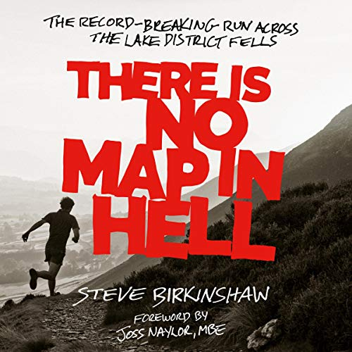 There Is No Map in Hell: The Record-Breaking Run Across the Lake District Fells audiobook cover art
