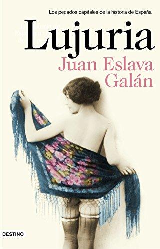 Lujuria: Los pecados capitales de la historia de España eBook: Galán, Juan Eslava: Amazon.es: Tienda Kindle