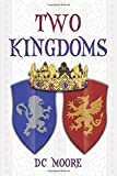 Two Kingdoms: The epic struggle for truth and purpose amidst encroaching darkness - a medieval fantasy