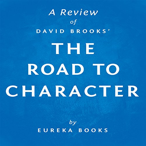 A Review of David Brooks' The Road to Character audiobook cover art