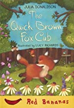 The Quick Brown Fox Cub: 10 (Banana Storybooks: Red)