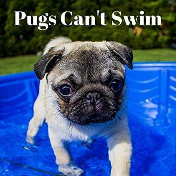 Pugs Can't Swim