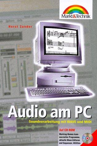 Audio am PC. Soundverarbeitung mit WAVE und MIDI