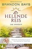 De helende reis: the journey een gids om jezelf te genezen en te bevrijden (Dutch Edition)