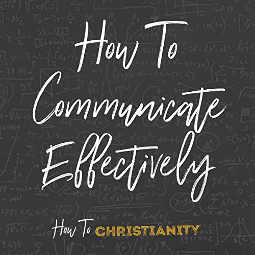 How to Communicate Effectively audiobook cover art