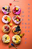 Sweet Recipe Notebook: A cookbook for sweeties