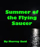 Summer of the Flying Saucer (English Edition)
