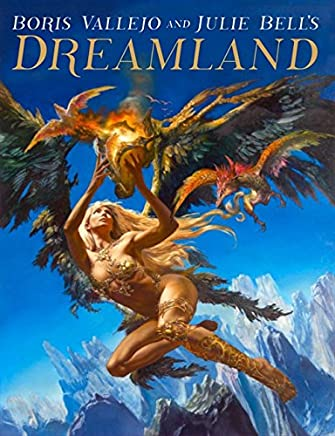 Dreamland: The Fantastic World of Boris and Julie Bell