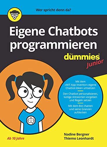 Eigene Chatbots programmieren für Dummies Junior (German Edition)