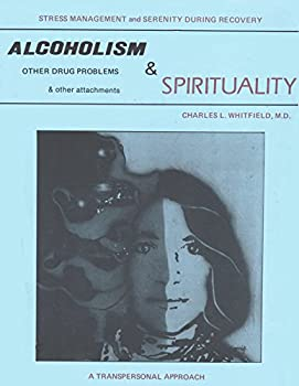 Alcoholism and Spirituality: Stress Management and Serenity During Recovery 0933825129 Book Cover