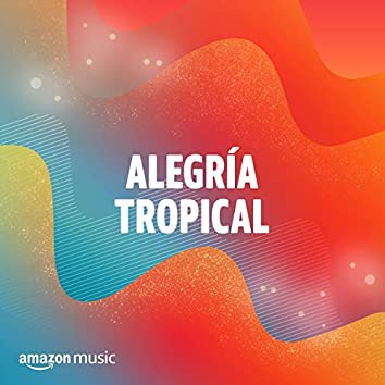 Alegría Tropical