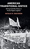 American Transitional Justice: Writing Cold War History in Human Rights Litigation (Human Rights in History)