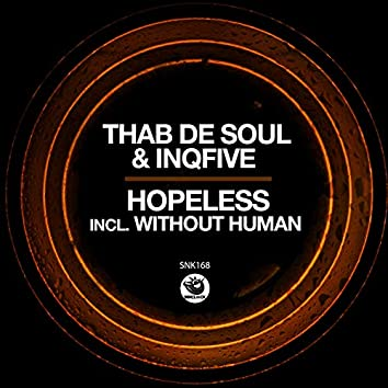 Hopeless (incl. Without Human)