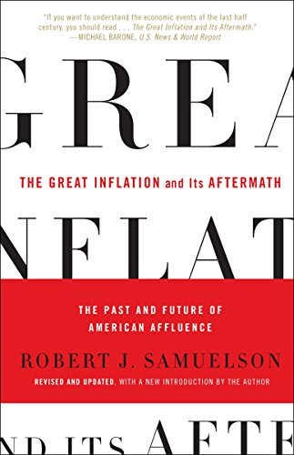 Compare Textbook Prices for The Great Inflation and Its Aftermath: The Past and Future of American Affluence  ISBN 9780812980042 by Samuelson, Robert J.