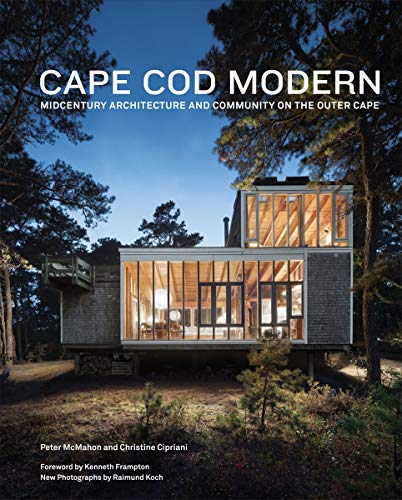 Cape Cod Modern: Midcentury Architecture and Community on the Outer...