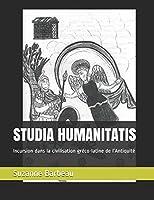 STUDIA HUMANITATIS: Incursion dans la civilisatin gréco-latine de l'Antiquité