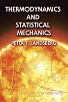 Thermodynamics and Statistical Mechanics (Dover Books on Physics) by Peter T. Landsberg(2014-06-18)