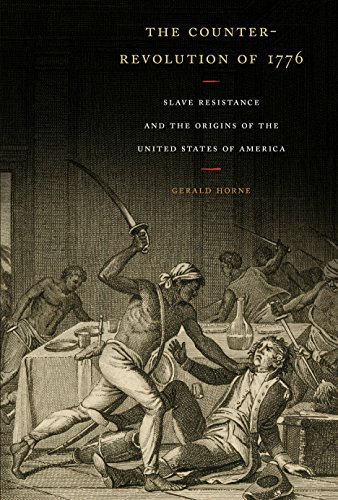 The Counter-Revolution of 1776: Slave Resistance and the Origins of the United States of Americ