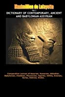 Dictionary of Contemporary, Ancient and Babylonian Assyrian. Vol.1 (A-B)