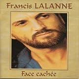 Songtexte von Francis Lalanne - Face cachée
