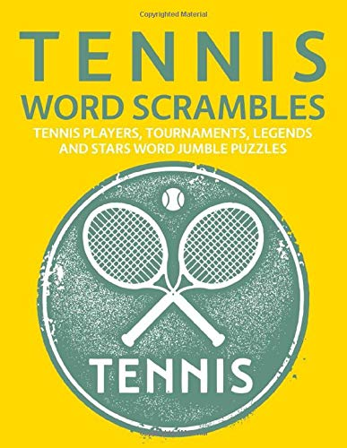 Tennis Word Scrambles: Tennis Players, Tournaments, Legends and Stars Word Jumble Puzzles