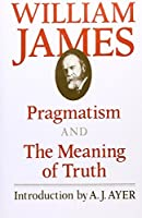 Pragmatism and The Meaning of Truth (The Works of William James) by William James(1978-08-02)