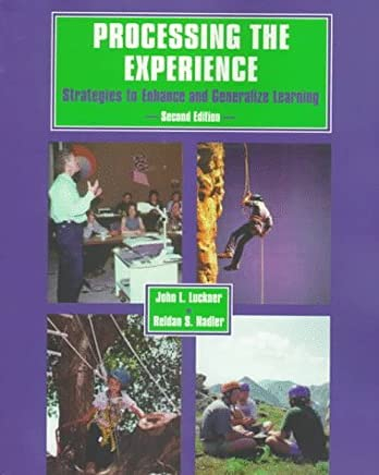 Processing the Experience: Strategies to Enhance and Generalize Learning by John L. Luckner (June 19,1997)