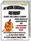 JE VEUX GAGNER AU KENO AVEC DE GROS COUPS. Keno simple et Keno Rente-à-Vie. Investissez peu, gagnez gros. Des systèmes pour passer sa vie à ne rien...