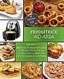 friggitrice ad aria: ricette italiane, facili e veloci testate da nonna nina per una cucina sana e gustosa. incluse 20 ricette fit.
