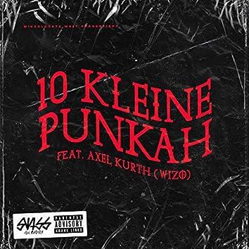 10 Kleine Punkah (feat. Axel Kurth, Wizo)