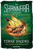 Die Shannara-Chroniken: Die Reise der Jerle Shannara 2 - Das Labyrinth der Elfen: Roman (German Edition)