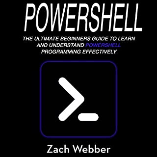 Powershell: The Ultimate Beginners Guide to Learn and Understand Powershell Programming Effectively cover art