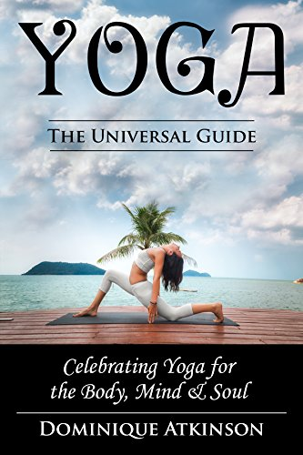 YOGA: THE UNIVERSAL GUIDE TO YOGA.: Weight Loss Stress Relief Health (WELLNESS FOR EVERYBODY Book 12) (English Edition)
