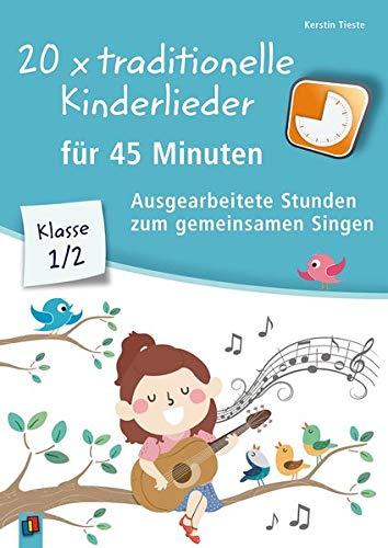 20 x traditionelle Kinderlieder für 45 Minuten - Klasse 1/2: Ausgearbeitete Stunden zum gemeinsamen Singen