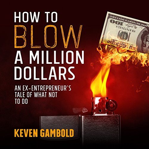 How to Blow a Million Dollars audiobook cover art