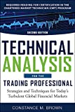 Technical Analysis for the Trading Professional, Second Edition: Strategies and Techniques for Today's Turbulent Global Financial Markets by Constance Brown