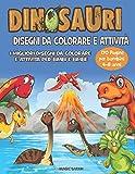 Dinosauri: libro da colorare disegni da colorare e attività per bimbi e bimbe...