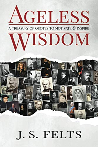 Ageless Wisdom: A Treasury of Quotes to Motivate & Inspire