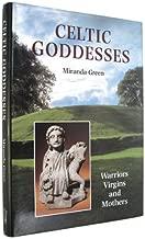 Celtic Goddesses: Warriors, Virgins and Mothers