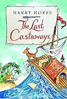 Last Castaways, the (Harry Horse's Last...)