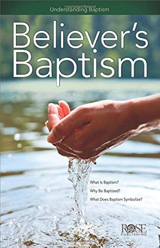 Believer's Baptism: Understanding Baptism
