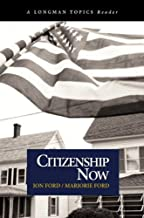 Citizenship Now (A Longman Topics Reader) 1st edition by Ford, Jon, Ford, Marjorie (2003) Paperback