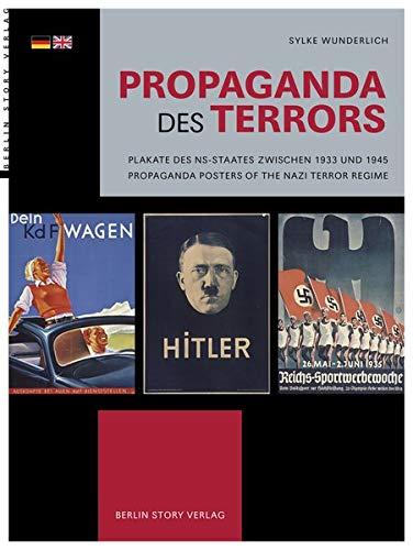 Propaganda des Terrors: Plakate des NS-Staates zwischen 1933 und 1945 - Propaganda Posters of the Nazi Terror Regime