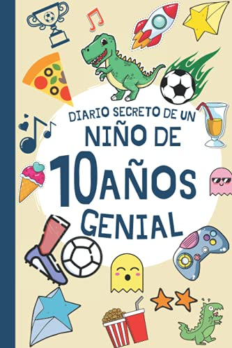 DIARIO SECRETO DE UN NIÑO DE 10 AÑOS GENIAL: Regalo Diario y tarjeta de cumpleaños niño 10 años en español ( fútbol dinosaurio infantil original )   ... firmas y visitas de 10 años cumpleaños feliz