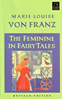 The Feminine in Fairy Tales (C. G. Jung Foundation Books Series)