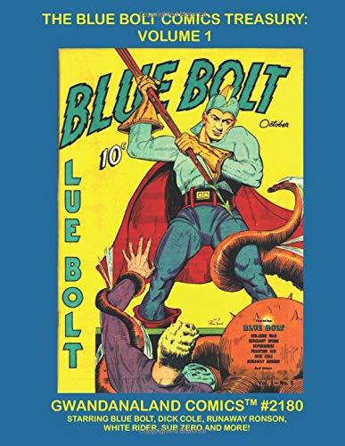 The Blue Bolt Comics Treasury: Gwandanaland Comics #2180 - Starring Blue Bolt,...