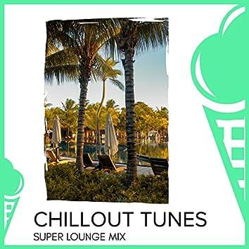 Chillout Tunes - Super Lounge Mix