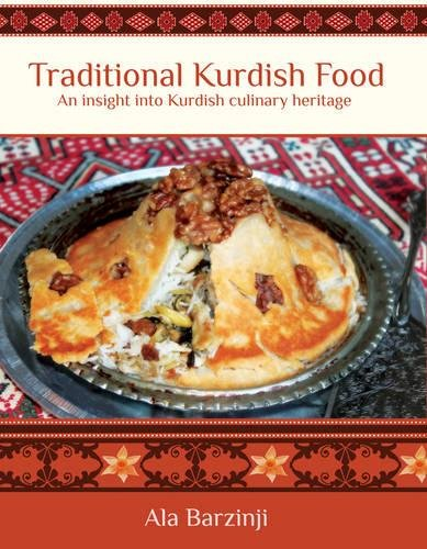 Traditional Kurdish Food: An Insight into Kurdish Culinary Heritage