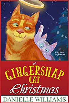 A Gingersnap Cat Christmas by [Danielle Williams]